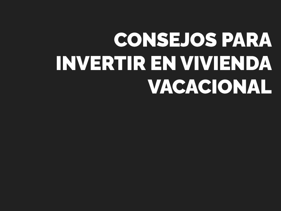 Consejos para invertir en vivienda vacacional en Alicante