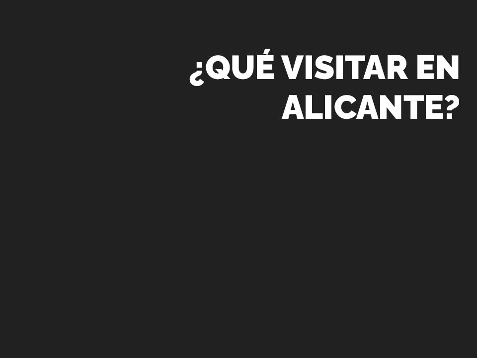Ideas para visitar durante unas vacaciones en Alicante