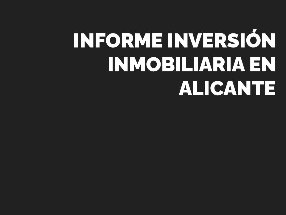 Informe inversión inmobiliaria Alicante