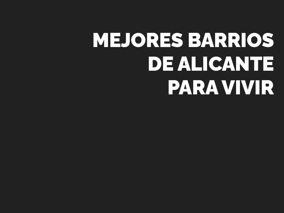Mejores barrios de Alicante para vivir