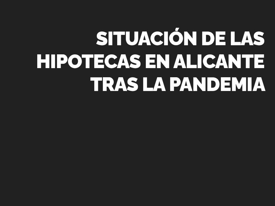 HIPOTECAS 2021 ALICANTE